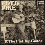 LP-0329, Fred Pike & The Flat Top Guitar